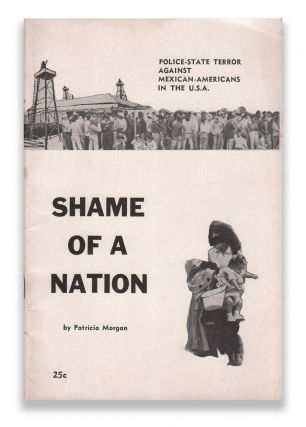 Shame of a Nation: A Documented Story of Police - State Terror Against Mexican-Americans in the U.S.A.