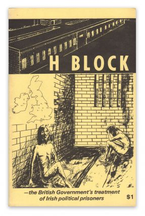 H Block - the British Government's treatment of Irish political prisoners. Anon