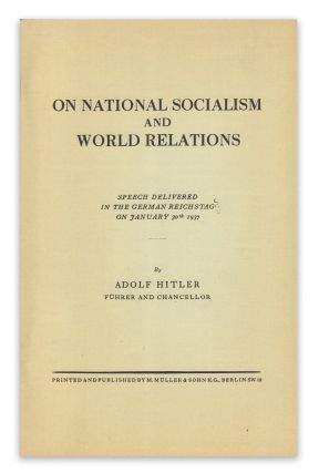 On National Socialism and World Relations, Speech Delivered in the German Reichstag on January 30th, 1937. Adolf HITLER.