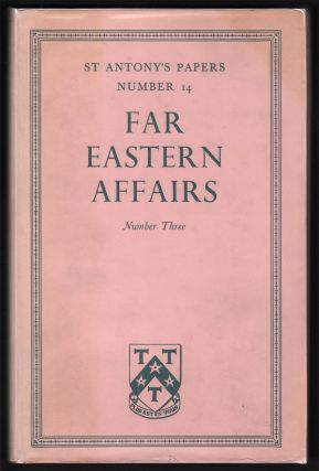 Far Eastern Affairs, Number Three (St Antony's Papers, Number 14). G. F. HUDSON.