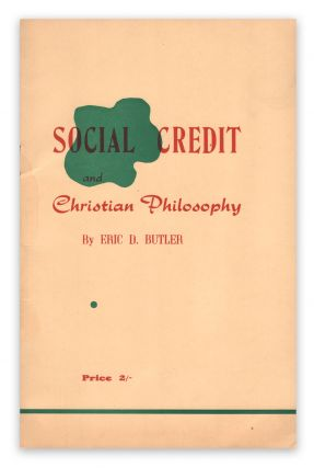 Social Credit and Christian Philosophy. Eric D. BUTLER.