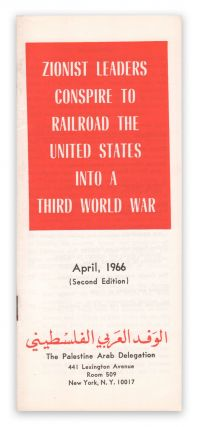 Zionist Leaders Conspire to Railroad the United States into a Third World War. The Palestine Arab...