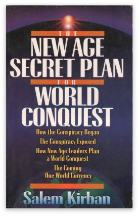 The New Age Secret Plan for World Conquest. Salem KIRBAN.
