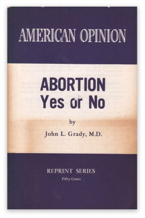 Abortion: Yes or No. M. D. GRADY, John L