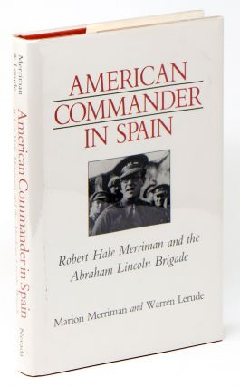 American Commander in Spain: Robert Hale Merriman and the Abraham Lincoln Brigade (Nevada Studies...