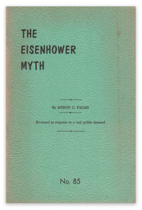 The Eisenhower Myth (News-Bulletin No. 85). Myron C. FAGAN.