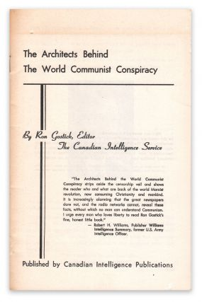 The Architects Behind the World Communist Conspiracy. Ron GOSTICK.