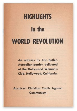 Highlights in the World Revolution: An address by Eric Butler, Australian patriot, delivered at...