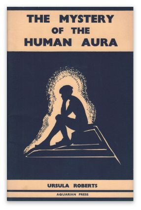 The Mystery of the Human Aura. Ursula ROBERTS