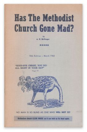 Has the Methodist Church Gone Mad? A. H. MCGREGOR.
