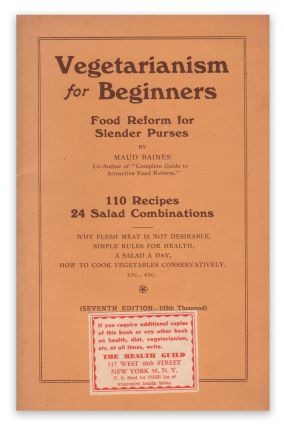 Vegetarianism for Beginners: Food Reform for Slender Purses. Maud BAINES.