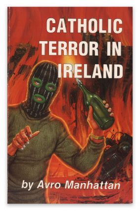 Catholic Terror in Ireland. Avro MANHATTAN
