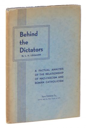 Behind the Dictators. L. H. LEHMANN