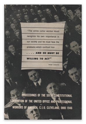 A Summary of the Proceedings of the Sixth Constitutional Convention of the United Office and Professional Workers of America Affiliated with the Congress of Industrial Organizations. Including the Complete Text of the Officers' Report, February 18-February 22, 1946 at the Hotel Hollenden, Cleveland, Ohio