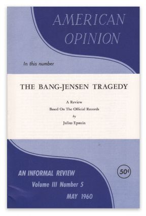 """The Bang-Jensen Tragedy: A Review Based on the Official Records"" [in] American Opinion, Vol...."