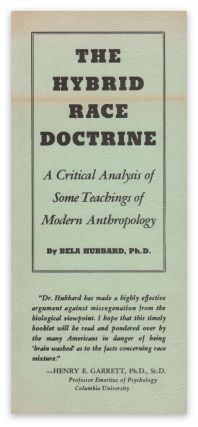 The Hybrid Race Doctrine: A Critical Analysis of Some Teachings of Modern Anthropology. Bela HUBBARD