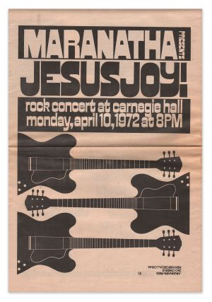 Maranatha Presents: Jesus Joy! Rock Concert at Carnegie Hall, Monday, April 10, 1972 at 8PM