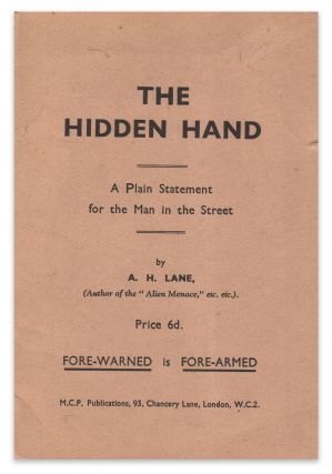 The Hidden Hand: A Plain Statement for the Man in the Street. A. H. LANE