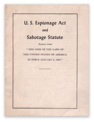 "U.S. Espionage Act and Sabotage Statute. Extract from ""The Code of the Laws of the United..."
