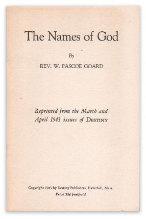 The Names of God. Rev. W. Pascoe GOARD.