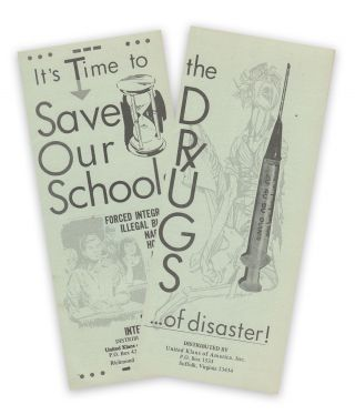 The Drugs...of Disaster! [with] It's Time to Save Our Schools [two KKK pamphlets]. United Klans...
