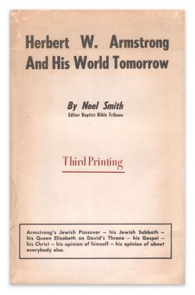 Herbert W. Armstrong and His World Tomorrow. Noel SMITH.
