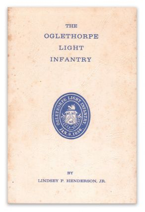 The Oglethorpe Light Infantry. Lindsey P. HENDERSON JR