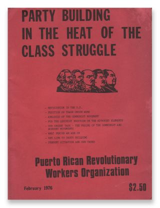 Party Building in the Heat of the Class Struggle. Puerto Rican Revolutionary Workers Organization