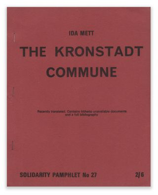 The Kronstadt Commune (Solidarity Pamphlet No. 27). Ida METT, preface, Maurice BRINTON
