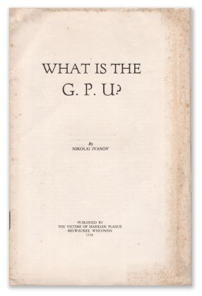 What is the G.P.U.? Nikolai IVANOV.