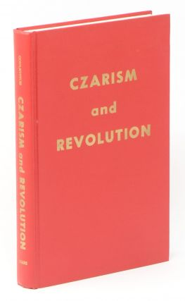 Czarism and Revolution. A. GOULEVITCH.