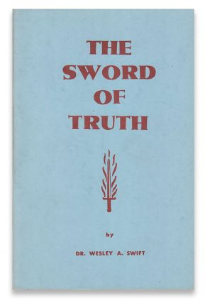 The Sword of Truth. Dr. Wesley A. SWIFT.
