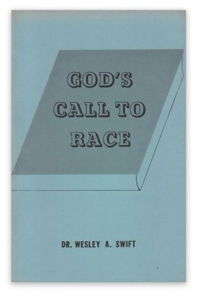 God's Call to Race. Dr. Wesley A. SWIFT.