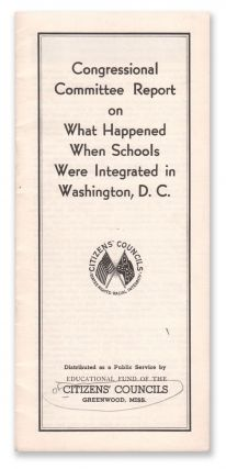 Congressional Committee Report on What Happened When Schools Were Integrated in Washington, D. C....