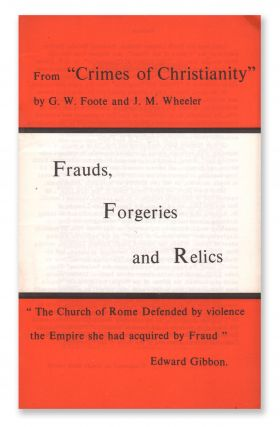 Frauds, Forgeries and Relics. G. W. FOOTE, J. M. Wheeler