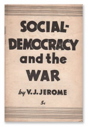 Social-Democracy and the War. V. J. JEROME.