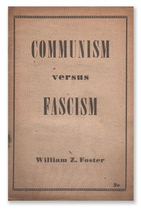 Communism and Fascism. William Z. FOSTER