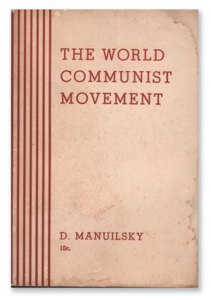The World Communist Movement: Report of the Delegation of the Communist Party of the Soviet Union (Bolsheviks) in the Executive Committee of the Communist International to the Eighteenth Congress of the C.P.S.U. (B), Delivered March 11, 1939. D. MANUILSKY.