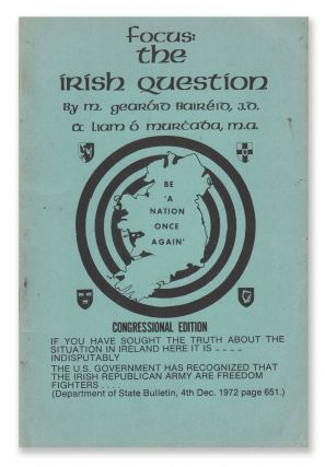 Focus: The Irish Question. M. Gearoid BAIREID, Liam O'Marchadha