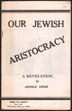 Our Jewish Aristocracy: A Revelation. Arnold LEESE.