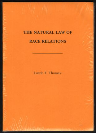 The Natural Law of Race Relations. Laszlo F. THOMAY