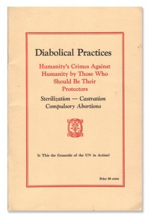 Diabolical Practices: Humanity's Crimes Against Humanity by Those Who Should Be Their...