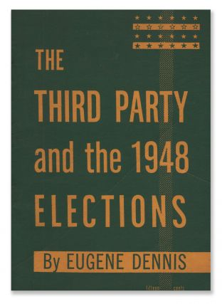 The Third Party and the 1948 Elections. Eugene DENNIS