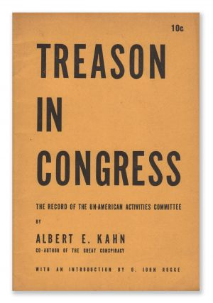 Treason In Congress: The Record of the Un-American Activities Committee. Albert E. KAHN