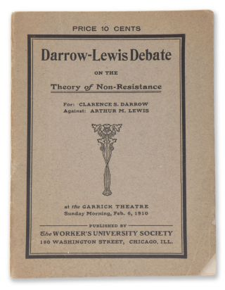 Darrow-Lewis Debate on the Theory of Non-Resistance. Clarence DARROW, Arthur LEWIS
