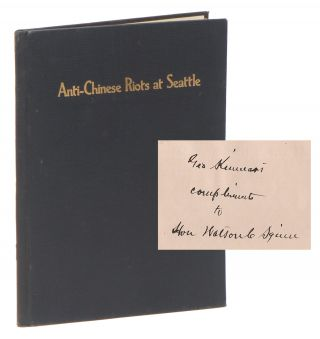 Anti-Chinese Riots At Seattte [sic] [Seattle], WN., February 8th, 1886 [INSCRIBED BY THE AUTHOR...