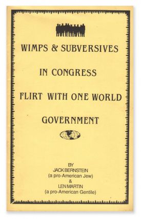 Wimps & Subversives in Congress Flirt With One World Government. Jack BERNSTEIN, Len MARTIN