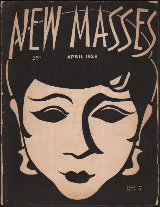 New Masses, Vol. 3, No. 12, April 1928. Egmont ARLENS, Michael, GOLD, William, GROPPER, Hugo,...