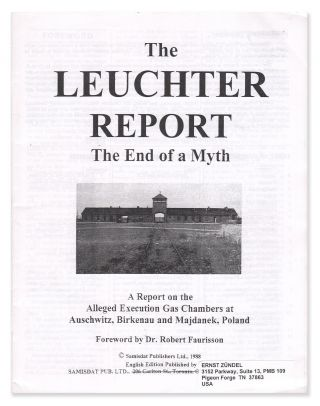 The Leuchter Report: The End of a Myth. A Report on the Alleged Execution Gas Chambers at...