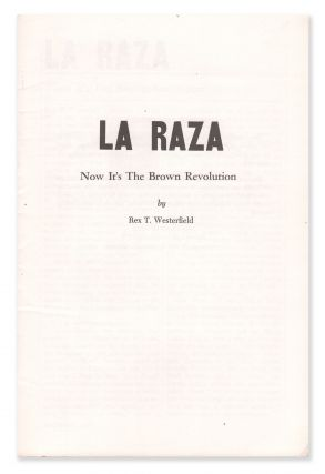 La Raza: Now It's the Brown Revolution. Rex T. WESTERFIELD